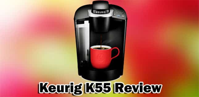 Keurig K55 Review 2019