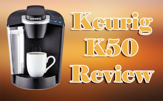 Keurig K50 Review